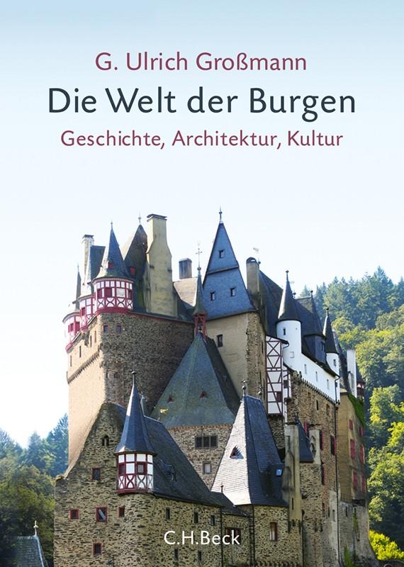 Die Welt der Burgen - G. Ulrich Großmann