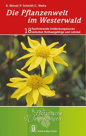 Die Pflanzenwelt im Westerwald (Quelle & Meyer)